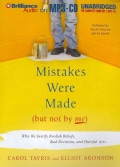 Mistakes Were Made (But Not by Me): Why We Justify Foolish Beliefs, Bad Decisions, and Hurtful Acts (CD-Audio)