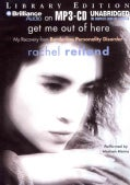Get Me Out of Here: My Recovery from Borderline Personality Disorder: Library Edition (CD-Audio)