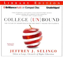 College (Un)bound: The Future of Higher Education and What It Means for Students: Library Edition (CD-Audio)