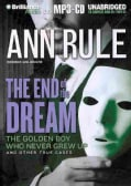 The End of the Dream: The Golden Boy Who Never Grew Up and Other True Cases (CD-Audio)