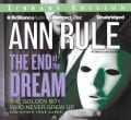 The End of the Dream: The Golden Boy Who Never Grew Up and Other True Cases: Library Edition (CD-Audio)