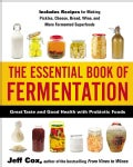 The Essential Book of Fermentation: Great Taste and Good Health With Probiotic Foods (Paperback)