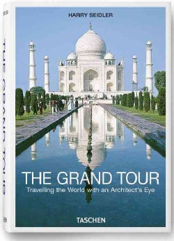 The Grand Tour: Travelling the World With an Architect's Eye (Hardcover)