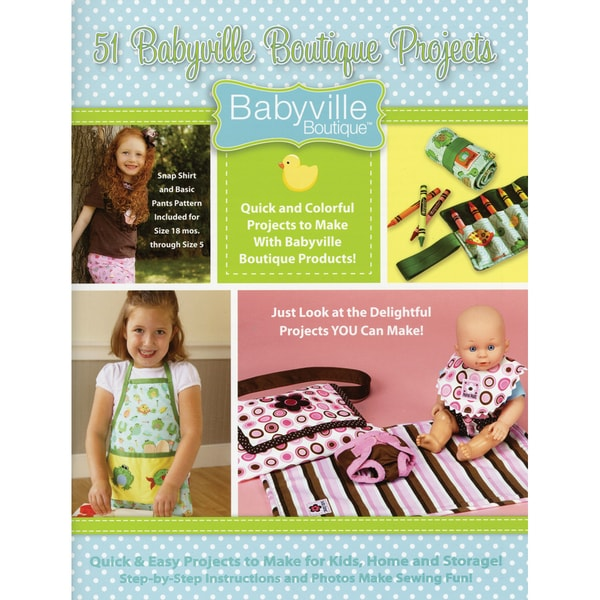 Babyville Boutique Books-51 Babyville Projects Book