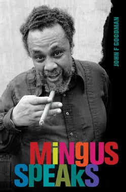 Mingus Speaks (Hardcover)