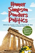 Homer Simpson Ponders Politics: Popular Culture As Political Theory (Hardcover)