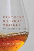 Kentucky Bourbon Whiskey: An American Heritage (Hardcover)