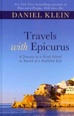 Travels With Epicurus: A Journey to a Greek Island in Search of a Fulfilled Life (Hardcover)