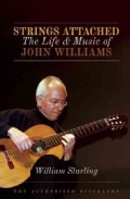 Strings Attached: The Life & Music of John Williams (Hardcover)