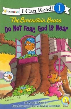 The Berenstain Bears Do Not Fear, God Is Near (Paperback)