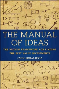 The Manual of Ideas: The Proven Framework for Finding the Best Value Investments (Hardcover)