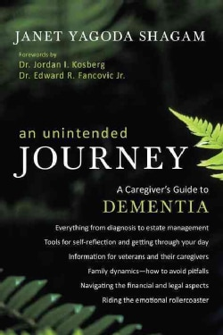 An Unintended Journey: A Caregiver's Guide to Dementia (Paperback)