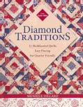 Diamond Traditions: 11 Multifaceted Quilts  Easy Piecing  Fat-Quarter Friendly (Paperback)