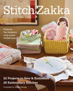 Stitch Zakka: 22 Projects to Sew & Embellish, 25 Embroidery Stitches (Paperback)