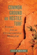 Common Ground on Hostile Turf: Stories from an Environmental Mediator (Paperback)