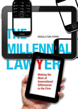 The Millennial Lawyer: Making the Most of Generational Differences in the Firm (Paperback)