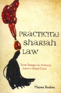 Practicing Shariah Law: Seven Strategies for Achieving Justice in Shariah Courts (Paperback)