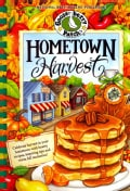 Hometown Harvest: Celebrate Harvest in Your Hometown With Hearty Recipes, Inspiring Tips and Warm Fall Memories! (Spiral bound)