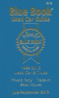Kelley Blue Book Used Car Guide 1998 - 2012 Models: July - September 2013: Consumer Edition (Paperback)