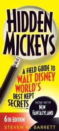 Hidden Mickeys: A Field Guide to Walt Disney World's Best Kept Secrets (Paperback)