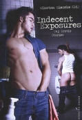 Indecent Exposures: Gay Erotic Stories (Paperback)