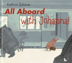 All Aboard With Johanna! (Hardcover)