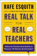 "Real Talk for Real Teachers: Advice for Teachers from Rookies to Veterans: ""No Retreat, No Surrender!"" (Hardcover)"