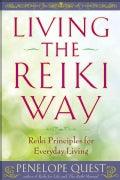 Living the Reiki Way: Reiki Principles for Everyday Living (Paperback)