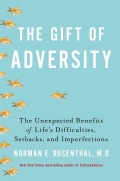 The Gift of Adversity: The Unexpected Benefits of Life's Difficulties, Setbacks, and Imperfections (Hardcover)