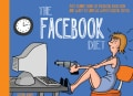The Facebook Diet: 50 Funny Signs of Facebook Addiction and Ways to Unplug With a Digital Detox (Paperback)