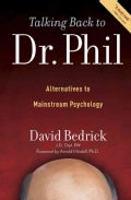 Talking Back to Dr. Phil: Alternatives to Mainstream Psychology (Paperback)