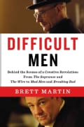 Difficult Men: Behind the Scenes of a Creative Revolution: from the Sopranos and the Wire to Mad Men and Breaking... (Hardcover)