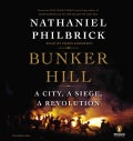 Bunker Hill: A City, a Siege, a Revolution (CD-Audio)
