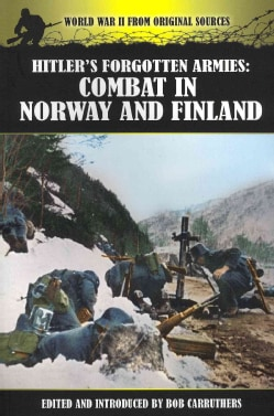 Hitler's Forgotten Armies: Combat in Norway and Finland (Paperback)