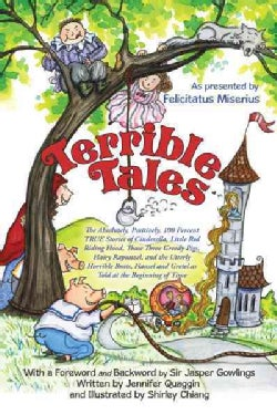 Terrible Tales: The Absolutely, Positively, 100 Percent TRUE Stories of Cinderella, Little Red Riding Hood, Those... (Paperback)