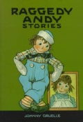Raggedy Andy Stories: Introducing the Little Rag Brother of Raggedy Ann (Hardcover)