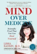 Mind over Medicine: Scientific Proof That You Can Heal Yourself (Hardcover)