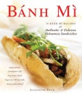 Banh Mi: 75 Banh Mi Recipes for Authentic & Delicious Vietnamese Sandwiches (Hardcover)