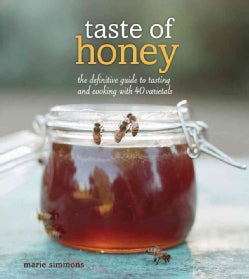 Taste of Honey: The Definitive Guide to Tasting and Cooking with 40 Varietals (Paperback)