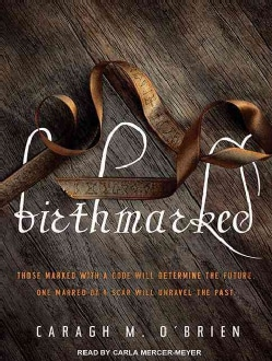 Birthmarked: Library Edition (CD-Audio)