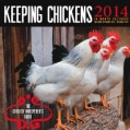Keeping Chickens 2014 Calendar: The Chicken Whisperer's Guide (Calendar)