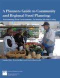 A Planners Guide to Community and Regional Food Planning (Paperback)
