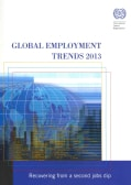 Global Employment Trends 2013: Recovering from a Second Jobs Dip (Paperback)