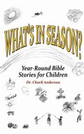What's in Season: Year-Round Bible Stories for Children (Hardcover)