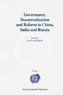 Governance, Decentralization and Reform in China, India and Russia (Paperback)