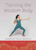 Training the Wisdom Body: Buddhist Yogic Exercise (Paperback)
