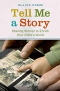Tell Me a Story: Sharing Stories to Enrich Your Child's World (Hardcover)
