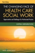The Changing Face of Health Care Social Work: Opportunities and Challenges for Professional Practice (Paperback)