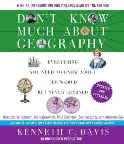 Don't Know Much About Geography: Everything You Need to Know About the World but Never Learned (CD-Audio)