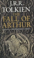 The Fall of Arthur (Hardcover)